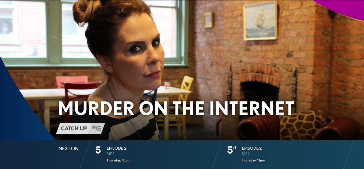 Channel 5's 'Murder On The Internet' Continues Tonight