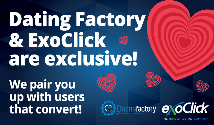ExoClick and Dating Factory Sign Exclusive Members Area Traffic Deal