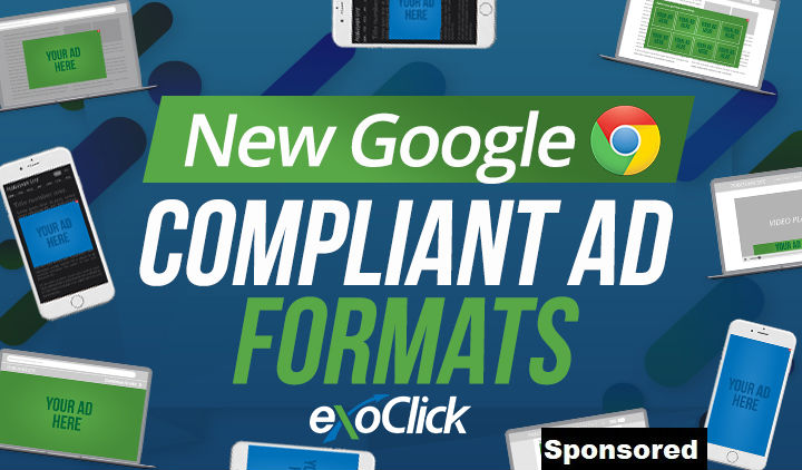 ExoClick Launches Brand New Google Compliant Ad Formats