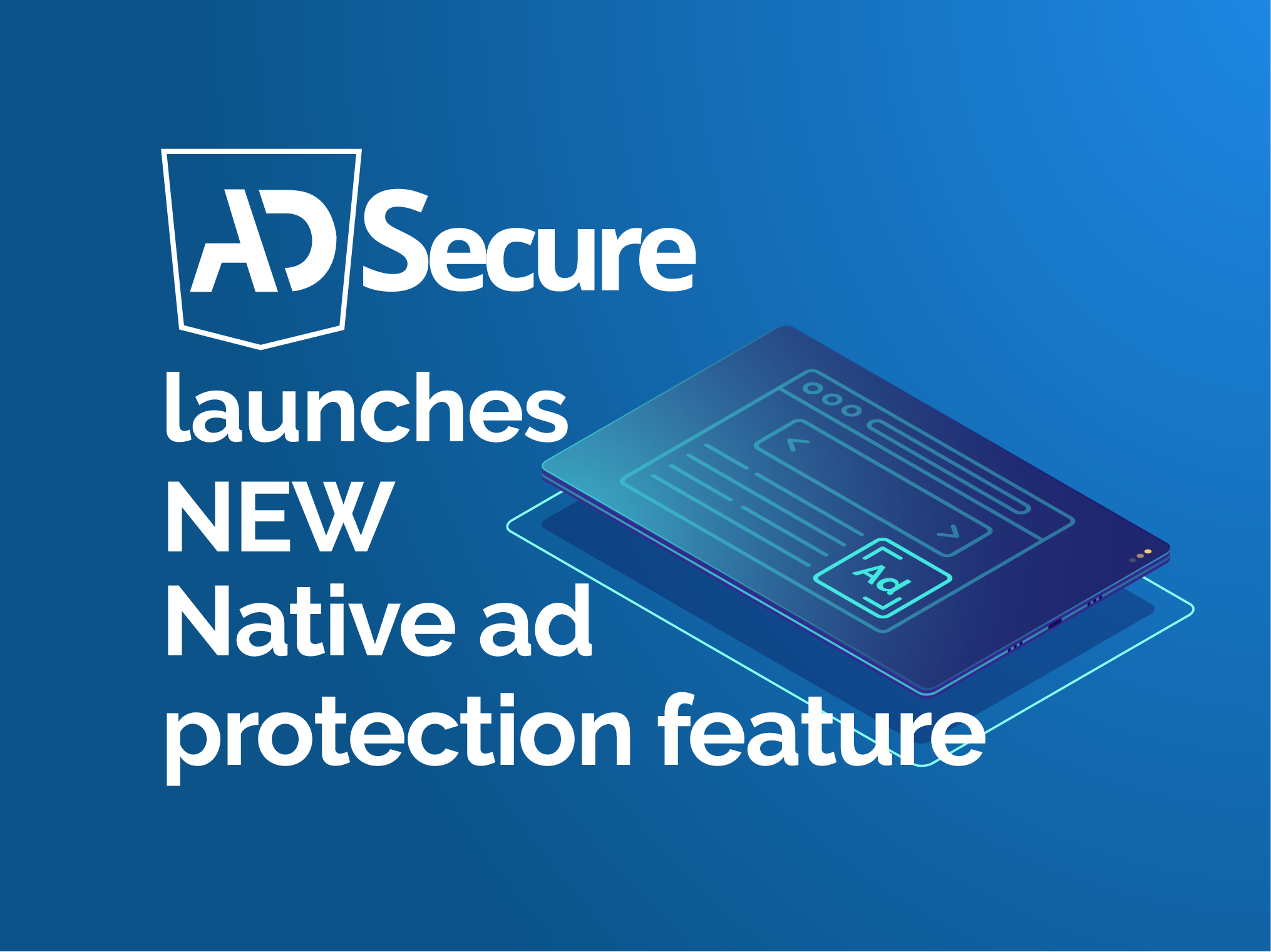 AdSecure Launches New Native Ad Protection Feature