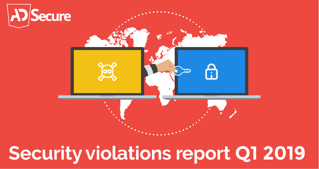 AdSecure Releases First Security Violations Report For Q1 2019