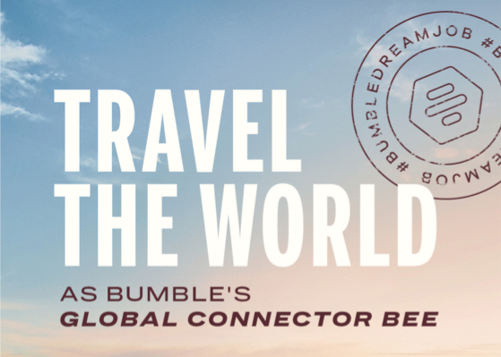 Bumble's 'Global Connector Bees' Begin Their Adventure