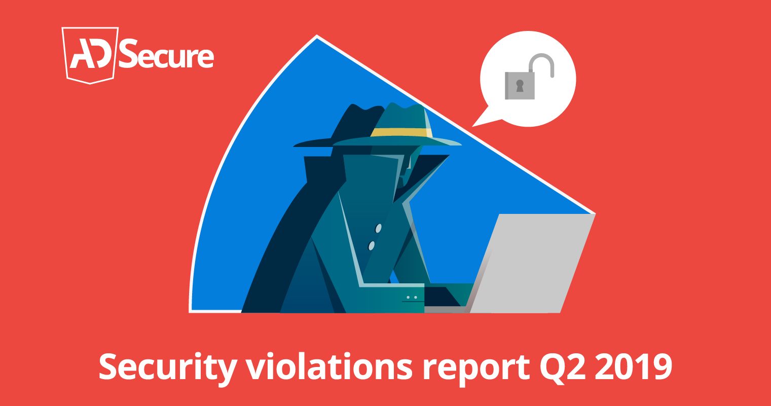 AdSecure's Security Violations Report For Q2 2019 Reveals Increases in Adware and Scareware Attacks