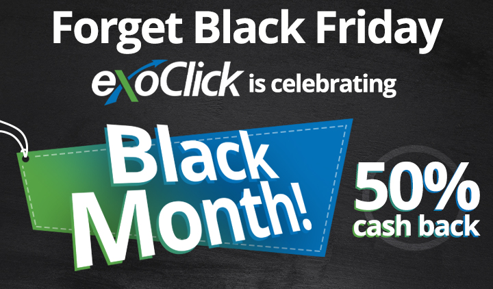 Black Month! ExoClick Offers Month Long 50% Cash Back on 3 Ad Formats