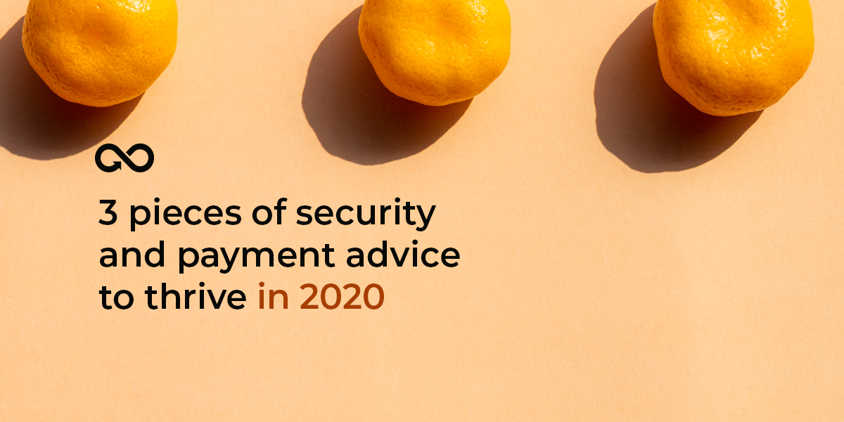 3 Pieces of Security and Payment Advice From PSP Dating Businesses Can Use to Thrive in 2020