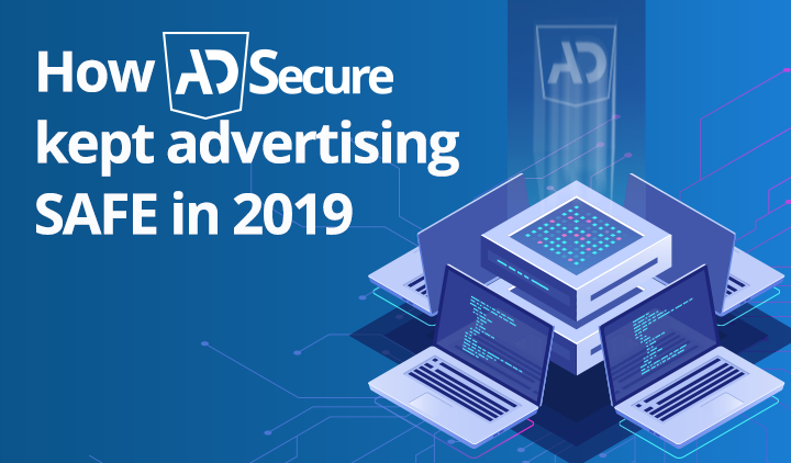 How AdSecure Kept Advertising Safe in 2019
