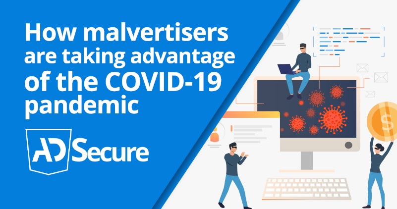 AdSecure Exposes How Malvertisers Exploit Users During the COVID-19 Pandemic