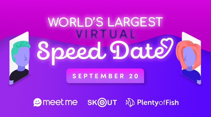 The Meet Group and Plenty Of Fish to Host 'World's Largest Virtual Speed Dating Event'