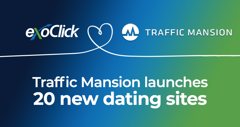 ExoClick Exclusively Offers New Dating Traffic Sources From TrafficMansion