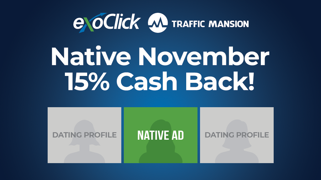 ExoClick and TrafficMansion Announce 'Native November Cash Back' Promotion