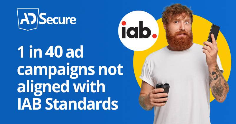 1 in 40 Scanned Ad Campaigns Do Not Meet The IAB Standards